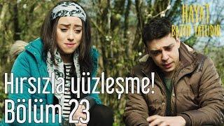 Hayat Bazen Tatlıdır 23. Bölüm - Hırsızla Yüzleşme!
