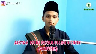 AISYAH ISTRI RASULULLAH - COVER BY Tarom | FULL VERSION
