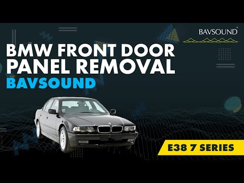 Bavsound Bmw E38 7 Series Front Door Panel Removal Youtube