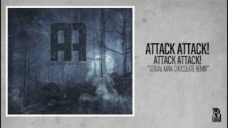 Attack Attack! - Sexual Man Chocolate Remix