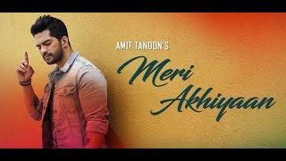 Download Lagu Amit Tandon - Meri Akhiyaan | Latest Hit Songs 2019 mp3