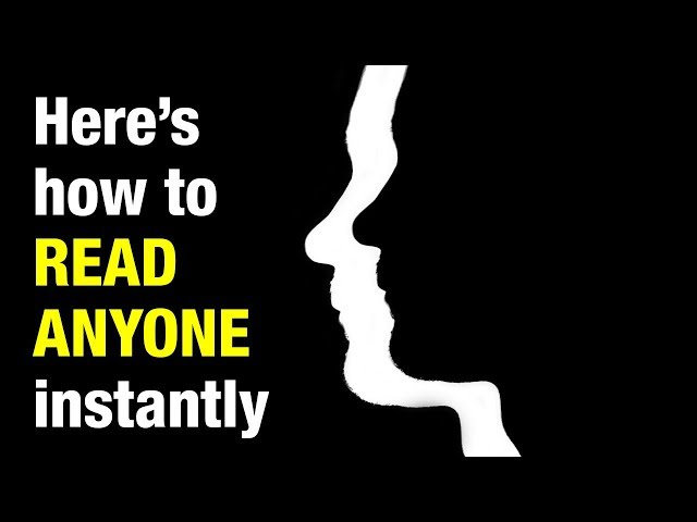How To Read Anyone Instantly - 18 Psychological Tips