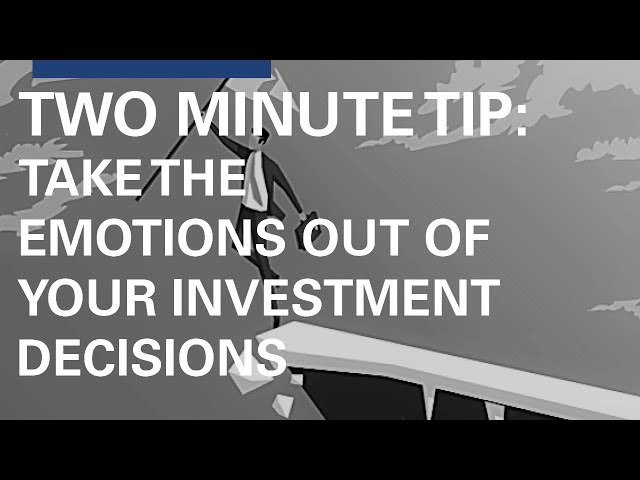 Take the Emotions Out of Your Investment Decisions