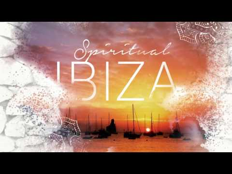 Spiritual Ibiza - The Energetic Musical Journey - New Full Album