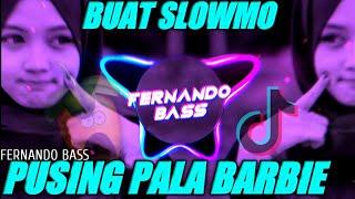 Download DJ PUSING PALA BARBIE X DINGIN KERINGETAN 🎶 REMIX SANTUY FULL BASS 🔊 TERBARU2021 BY FERNANDO BASS