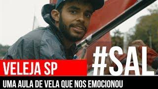 UMA AULA DE VELA QUE NOS EMOCIONOU | #SAL | Veleja São Paulo