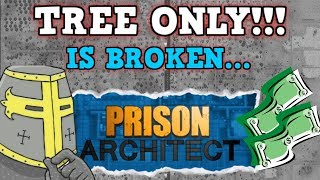 Prison Architect Is A Perfectly Balanced Game With No Exploits - The Forestry Only Challenge