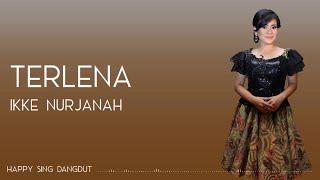 Ikke Nurjanah - Terlena (Lirik)