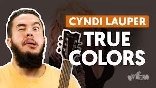 True Colors - Cyndi Lauper (aula de violão completa)