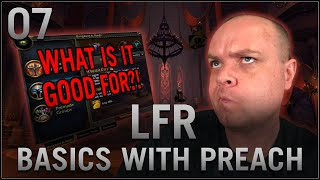 WoW Basics With Preach - LFR (What is it good for?)