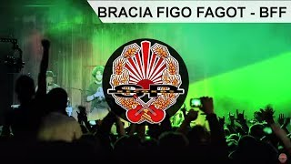 BRACIA FIGO FAGOT - BFF [OFFICIAL VIDEO]