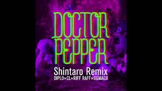 doctor pepper shintaro remix diplo x cl x riff raff x og maco