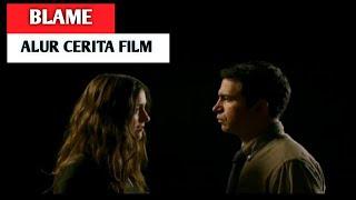 Perselingkuhan Antara Guru Dan Murid - Alur Cerita Film BLAME