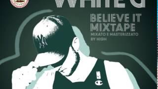 WHITE - G ft ZAPO - King Flow ( Believe It Mixtape )