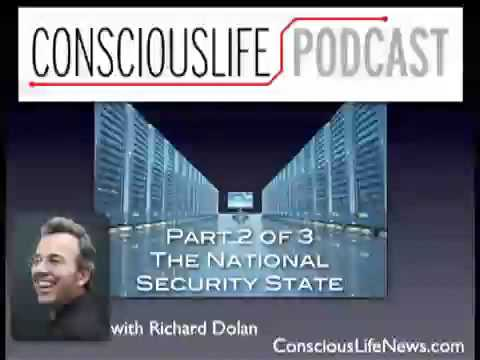 Richard Dolan Interview Part 2 of 3 - The National Security State - ConsciousLife Podcast