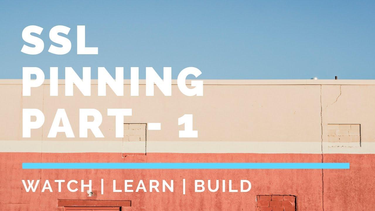 SSL Pinning Part - 1