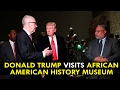 President Donald Trump visits African American History Museum
