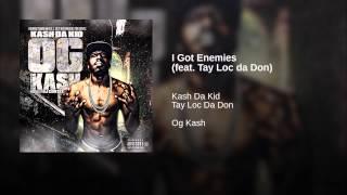 I Got Enemies (feat. Tay Loc da Don)