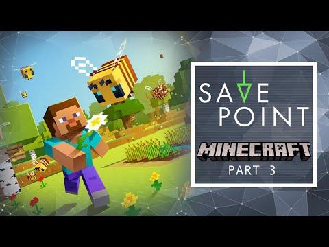 Minecraft Part 3 - Save Point with Becca Scott