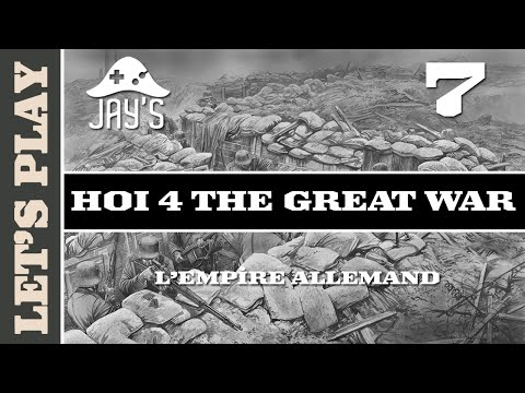 [FR] HOI IV The Great War - L'Empire Allemand - Épisode 7