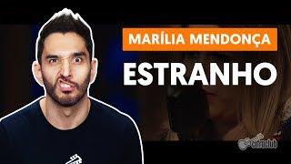 Como tocar no violão: ESTRANHO - Marília Mendonça (versão simplificada)
