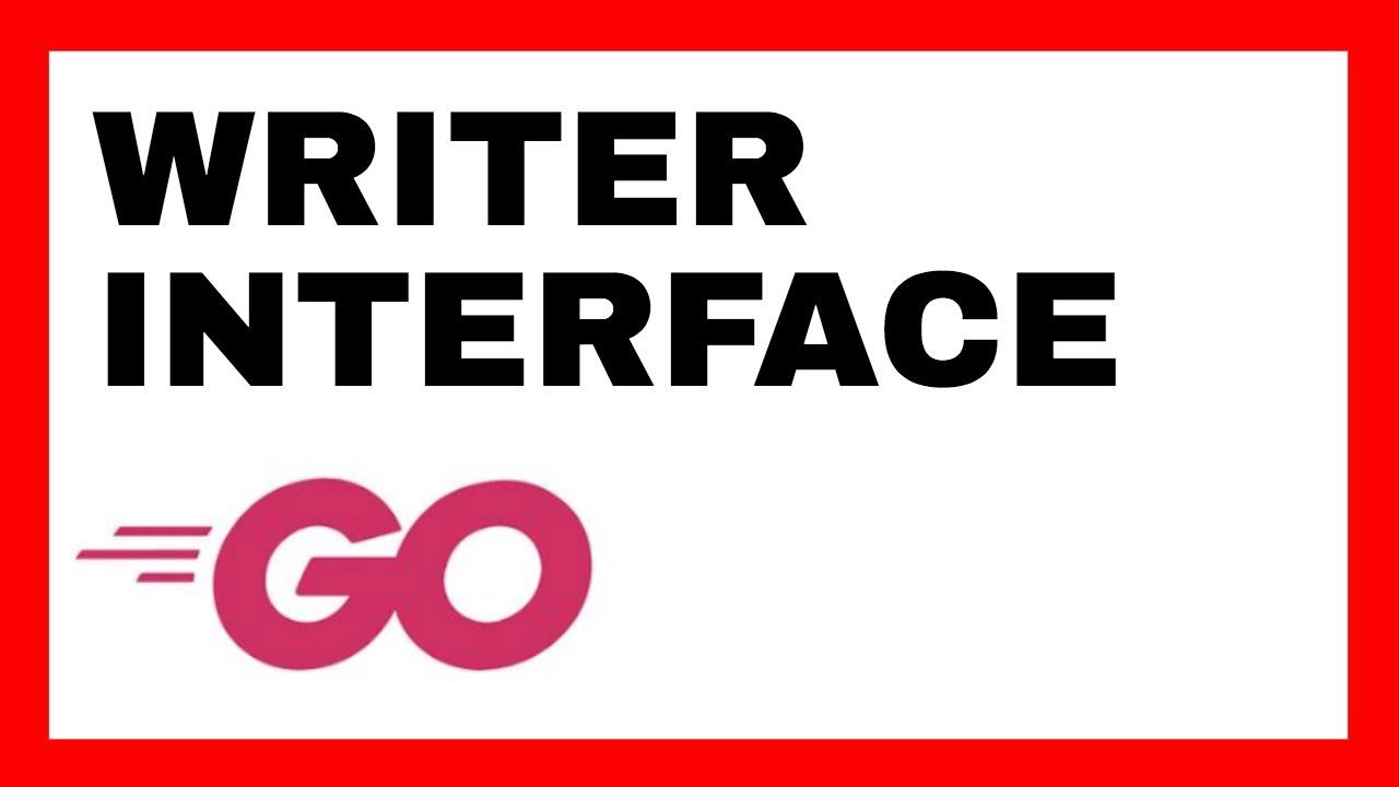 Golang Writer Interface