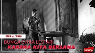 Download lagu BCL - Karena Kita Bersama | Official Video