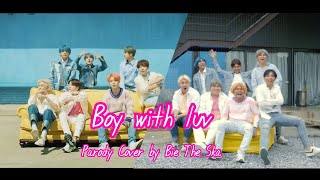 Boy With Luv - BTS [Parody Cover by Bie The Ska] ล้อเลียน
