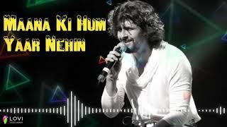 Maana Ki Hum Yaar Nehin   Full Song  Sonu Nigam  Meri Pyari Bindu   Parineeti Chopra