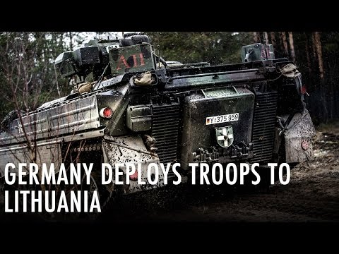 Germany deploys troops to Lithuania