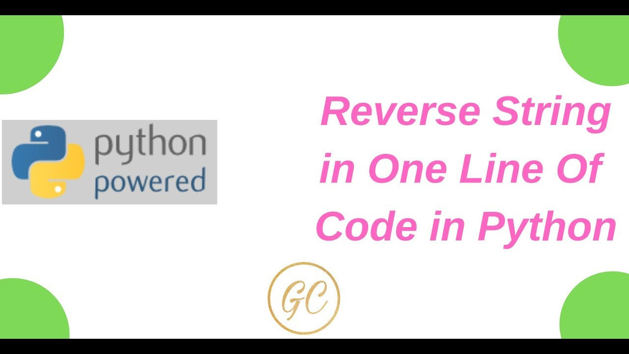 #python#reverse#stringpython programming (Q1)- Reverse a string in one line of code in python