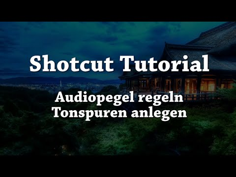 SHOTCUT | Audiotutorial - Musik einfügen, Lautstärke anpassen