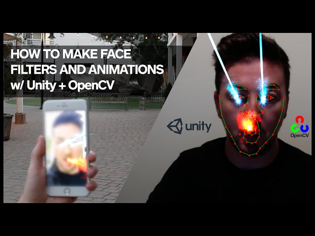 HOW TO MAKE FACE FILTERS AND ANIMATIONS WITH UNITY AND OPENCV