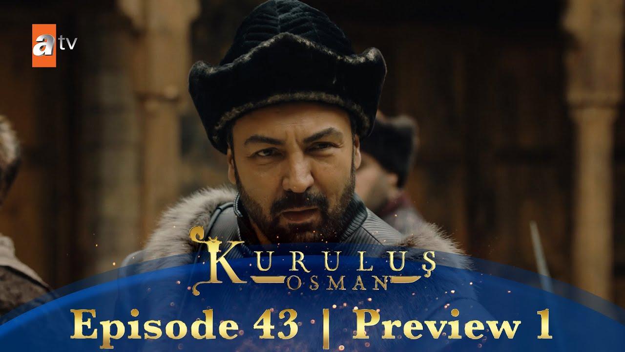 Download Kurulus Osman Urdu   Episode 43 Preview 1