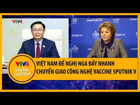 Việt Nam đề nghị Nga đẩy nhanh chuyển giao công nghệ vaccine Sputnik V   VTV4