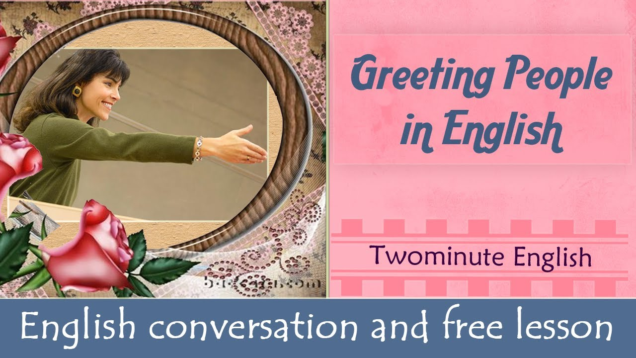 Greeting People In English Social English Language Learning