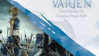 Final Fantasy IX - Crossing those Hills | Cover by Varien