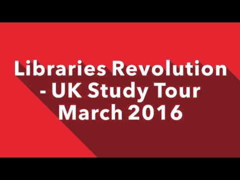 Libraries Revolution - UK Study Tour March 2016