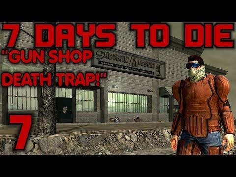 "7 Days to Die Alpha 10 Gameplay / Let's Play (S-10) -E07- ""Gun Shop Death Trap!"""