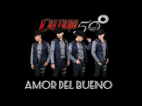Calibre 50 Amor Del Bueno