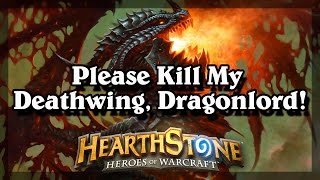 Hearthstone - Please Kill My Deathwing, Dragonlord!