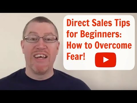 Direct Sales Tips for Beginners on How to Overcome Fear