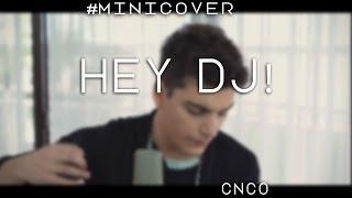 Hey Dj CNCO Cover by Franco y Bruno.mp3