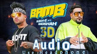Bamb - 3D Audio Song (Bass Boosted) Sukh - e Feat. Badshah. 3D Mp3 Download mp3 Link in Description