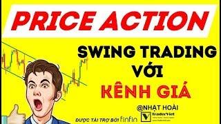 Price Action Swing Trading Với Kênh Giá (Price Channels) Và Cách Bắt Con Sóng Dài