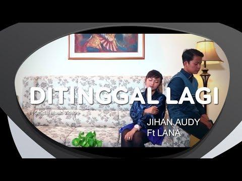 Jihan Audy feat Lana - Ditinggal Lagi