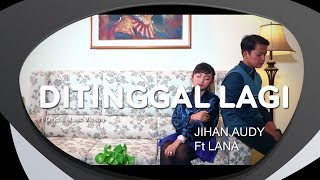 Cover images Jihan Audy feat Lana - Ditinggal Lagi (Official Music Video)