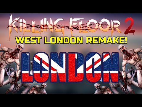 Killing Floor 2 | WESTLONDON REMAKE ON MULTIPLAYER! - Hyper The Baboon!