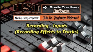 HST Live Stream:Recording - Inputs (Recording Effects to Tracks)