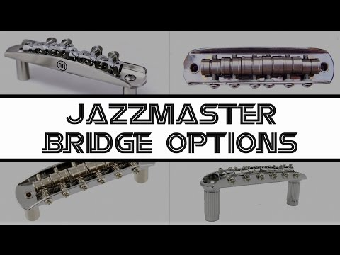 Exhaustive Jazzmaster Bridge Options List?
